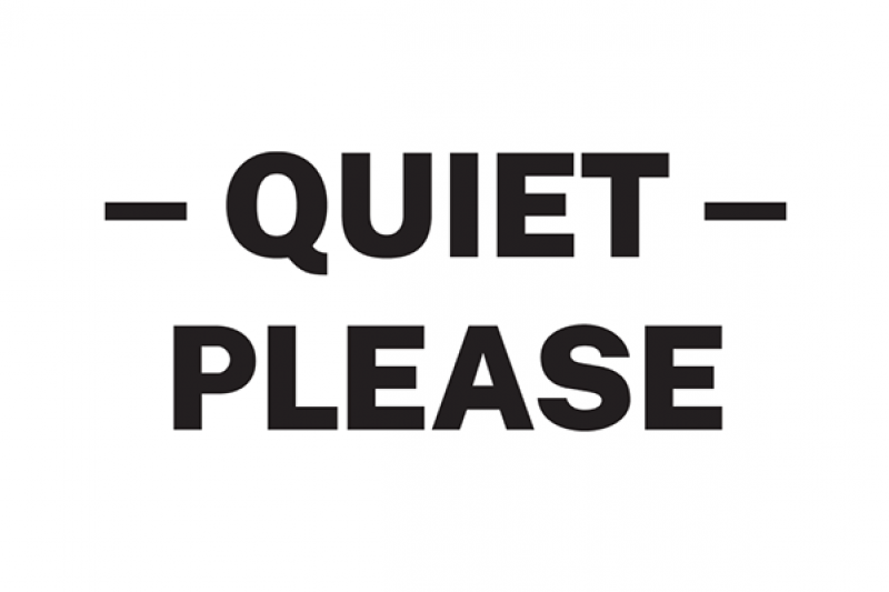 Quiet please sign